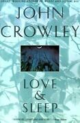Love And Sleep By John Crowley 1995, Paperback Signed, Autographed