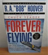Forever Flying By Pilot R.a. Bob Hoover Hcdj 1st Edition Signed Nice