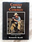 Christ And The Cowboy - A Book Of Art And Poetry By Kenneth Wyatt Signed