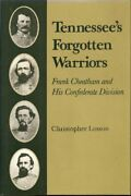 Tennessee's Forgotten Warriors Frank Cheatham And His Confederate Division