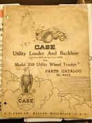 Case Utility Loader And Backhoe For 310 Utility Wheel Tractor Parts Catalog A633