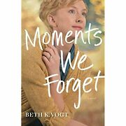 Moments We Forget The Thatcher Sisters Series [hardcover] Vogt Beth K.