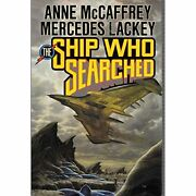 The Ship Who Searched [hardcover] Mccaffrey, Anne And Lackey, Mercedes