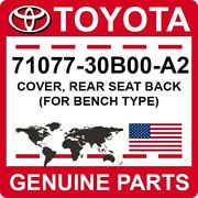 71077-30b00-a2 Toyota Oem Genuine Cover Rear Seat Back For Bench Type