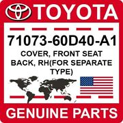 71073-60d40-a1 Toyota Oem Genuine Cover Front Seat Back Rhfor Separate Type
