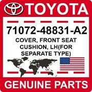 71072-48831-a2 Toyota Oem Cover Front Seat Cushion Lhfor Separate Type
