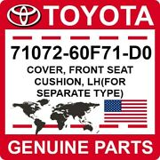 71072-60f71-d0 Toyota Oem Cover Front Seat Cushion Lhfor Separate Type