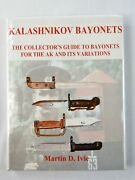 Kalashnikov Bayonets The Collector's Guide Book By Martin D. Ivie