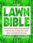The Lawn Bible How To Keep It Green Groomed And Growing Every Season Of The Y