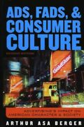 New, Ads, Fads, And Consumer Culture Advertising's Impact On American Character