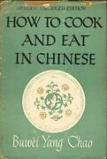 How To Cook And Eat In Chinese - Chao, Buwei Yang, John Day Co, Hardcover