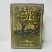 Antique 1910 African Game Trails History Book By Theodore Roosevelt Collectible