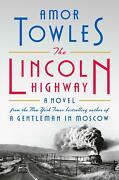 The Lincoln Highway A Novel By Amor Towles Hardcover Andndash October 2021