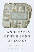 Landscapes Of The Song Of Songs Poetry And Place By Elaine T. James