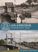 Very Good 6th Airborne Normandy 1944 Past And Present Forty Simonmarriott
