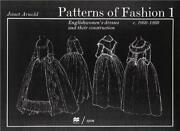 Patterns Of Fashion 1 Englishwomen's Dresses And Their… - Arnold, Janet, Quality