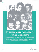 Female Composers 22 Organ Pieces From The 19th And 20th Century