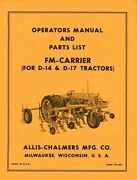 Allis Chalmers Fm-carrier For D-14 And D-17 Tractor Operators Parts Manual