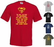 I'm Not Saying I'm Superman, But Ever Seen Us In Same Room Funny T-shirt, S-5xl