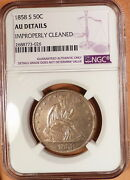 1858-s Liberty Seated Half, Ngc Graded Au Details, Cleaned, Much Better Date