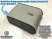 2007 2008 Lincoln Mark Lt -replacement Leather Center Console Lid Cover Gray