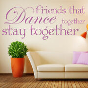 Friends That Dance Together Wall Sticker Quote Wall Decal Inspirational Decor