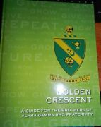Golden Crescent A Guide For The Brothers Of Alpha Gamma Rho Fraternity Hardback