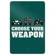 Choose Your Weapon Controllers Games Gamer Home Business Office Sign