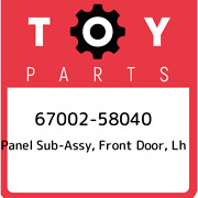 67002-58040 Toyota Panel Sub-assy Front Door Lh 6700258040 New Genuine Oem Pa