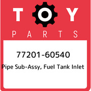 77201-60540 Toyota Pipe Sub-assy, Fuel Tank Inlet 7720160540, New Genuine Oem Pa
