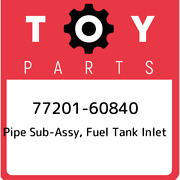 77201-60840 Toyota Pipe Sub-assy, Fuel Tank Inlet 7720160840, New Genuine Oem Pa