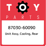 87030-60090 Toyota Unit Assy Cooling Rear 8703060090 New Genuine Oem Part