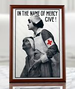 American Propaganda Poster - In The Name Of Mercy Give Red Cross Nurse