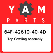 64f-42610-40-4d Yamaha Top Cowling Assembly 64f42610404d New Genuine Oem Part