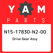 N15-17830-n2-00 Yamaha Drive Gear Assy N1517830n200 New Genuine Oem Part