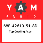 68f-42610-51-8d Yamaha Top Cowling Assy 68f42610518d New Genuine Oem Part
