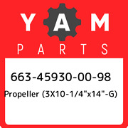 663-45930-00-98 Yamaha Propeller 3x10-1/4andquotx14andquot-g 663459300098 New G