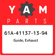 61a-41137-13-94 Yamaha Guide Exhaust 61a411371394 New Genuine Oem Part