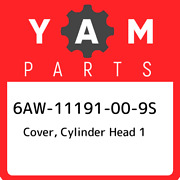 6aw-11191-00-9s Yamaha Cover Cylinder Head 1 6aw11191009s New Genuine Oem Part