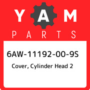6aw-11192-00-9s Yamaha Cover Cylinder Head 2 6aw11192009s New Genuine Oem Part