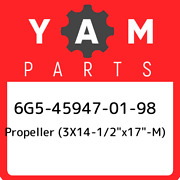 6g5-45947-01-98 Yamaha Propeller 3x14-1/2andquotx17andquot-m 6g5459470198 New G