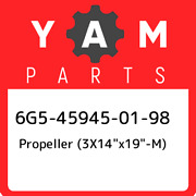 6g5-45945-01-98 Yamaha Propeller 3x14andquotx19andquot-m 6g5459450198 New Genui