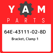 64e-43111-02-8d Yamaha Bracket Clamp 1 64e43111028d New Genuine Oem Part