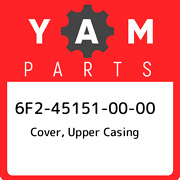 6f2-45151-00-00 Yamaha Cover Upper Casing 6f2451510000 New Genuine Oem Part