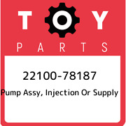 22100-78187 Toyota Pump Assy Injection Or Supply 2210078187 New Genuine Oem Pa