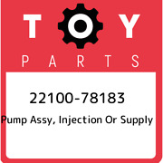 22100-78183 Toyota Pump Assy Injection Or Supply 2210078183 New Genuine Oem Pa