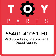 55401-40051-e0 Toyota Pad Sub-assy, Instrument Panel Safety 5540140051e0, New Ge