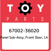 67002-36020 Toyota Panel Sub-assy, Front Door, Lh 6700236020, New Genuine Oem Pa