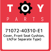 71072-40310-e1 Toyota Cover, Front Seat Cushion, Lhfor Separate Type 710724031