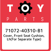 71072-40310-b1 Toyota Cover, Front Seat Cushion, Lhfor Separate Type 710724031